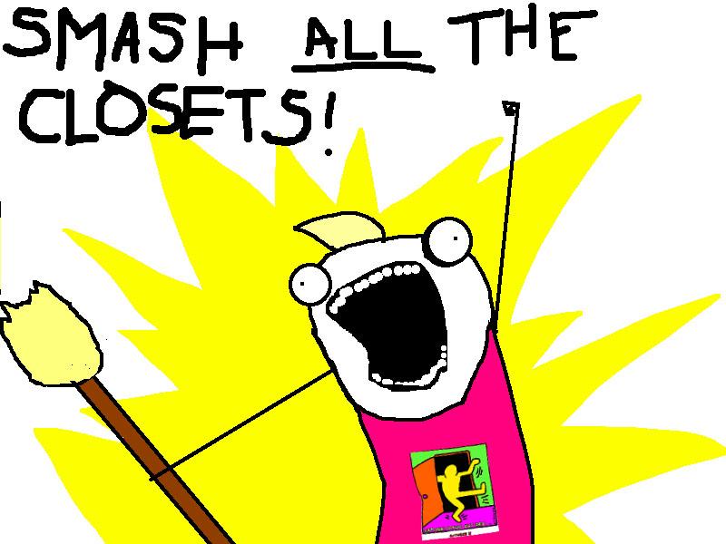 smash-all-the-closets.jpg
