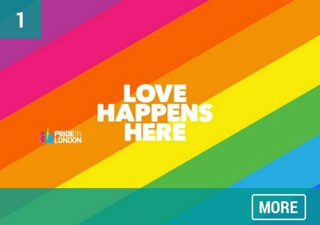 Love Happens Here. Pride in London.